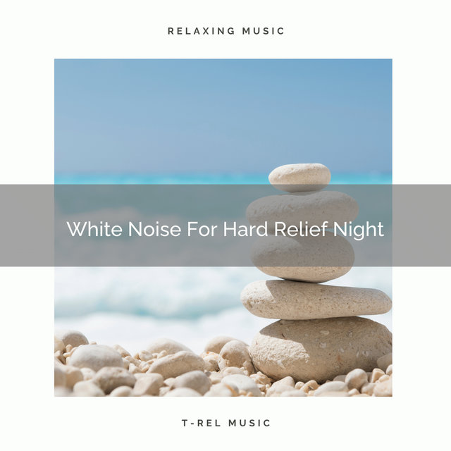 White Noise For Hard Relief Night