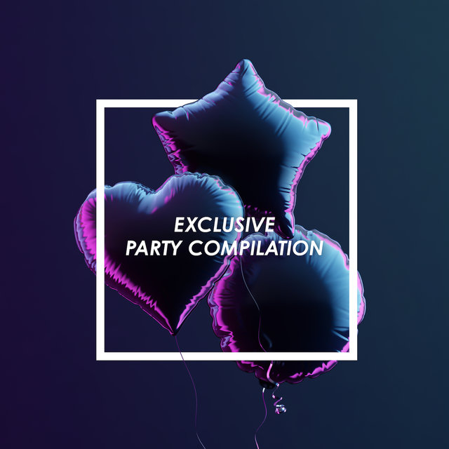 Exclusive Party Compilation - 15 Selected Songs for a Party in a Luxurious Style