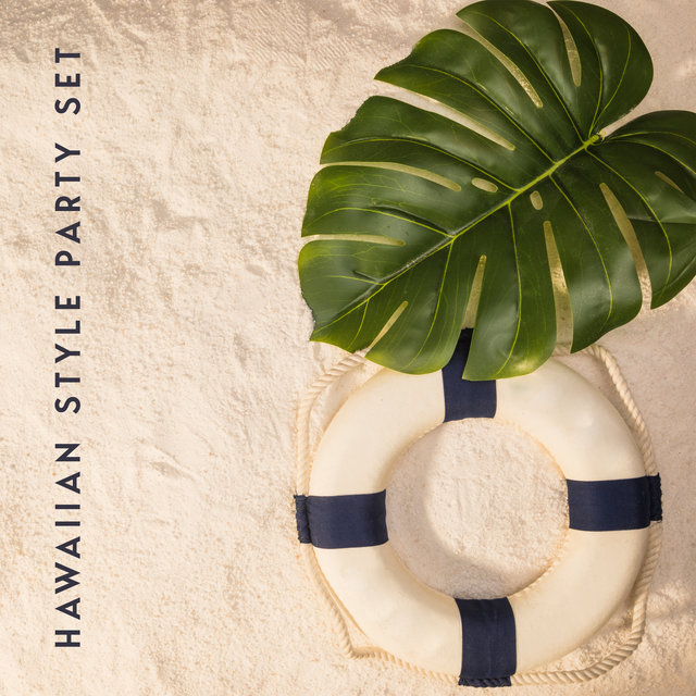 Hawaiian Style Party Set - Great Chillout Music That Will Add Splendor to Your Themed Party, Palm Trees and Coconuts, Fruit Cocktails, Straw Skirts, Necklaces of Colorful Flowers