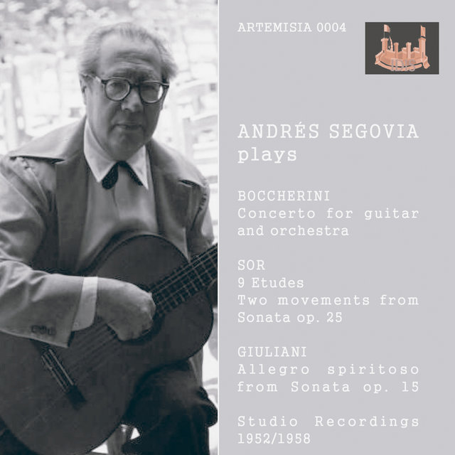 Segovia Plays Boccherini, Sor & Giuliani (Recorded 1952-1958)