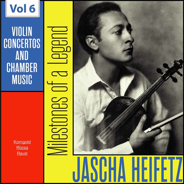 Milestones of a Legend - Jascha Heifetz, Vol. 6 (1950, 1953, 1956)