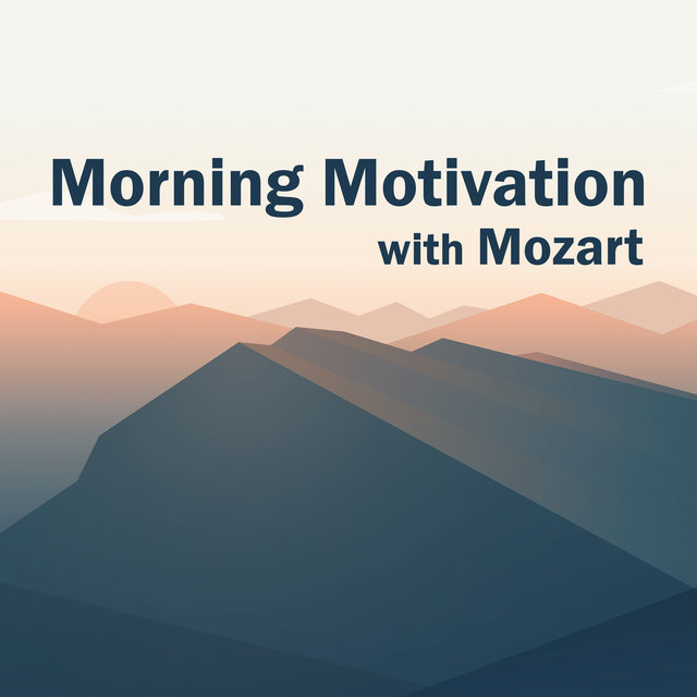 Morning Motivation with Mozart