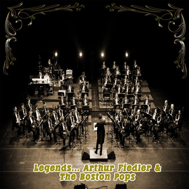 Legends: Arthur Fiedler & The Boston Pops