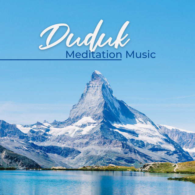 Duduk Meditation Music - Soothig Sounds for Yoga & Relaxation
