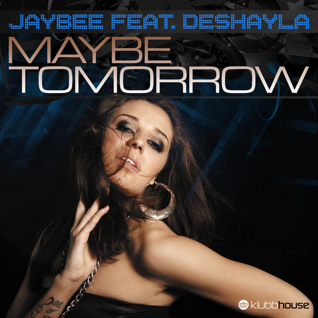 Maybe Tomorrow feat.Deshayla