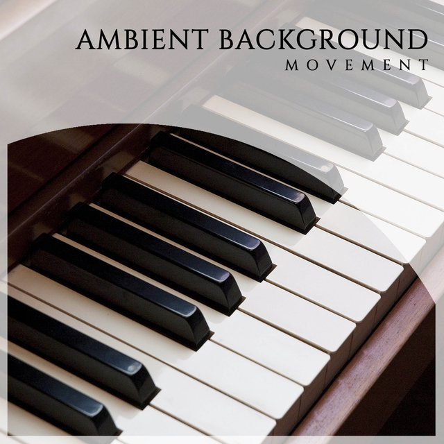 Ambient Background Piano Movement