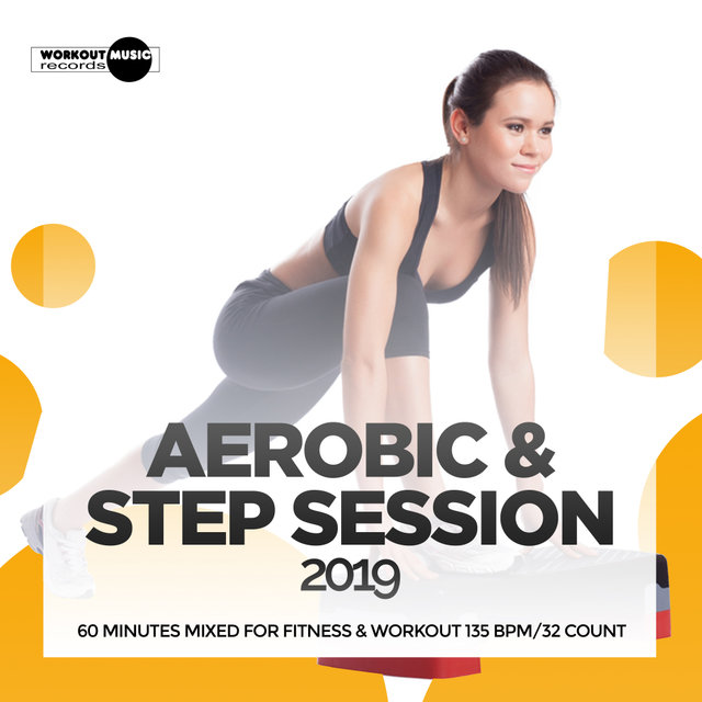 Aerobic & Step Session 2019: 60 Minutes Mixed for Fitness & Workout 135 bpm/32 Count