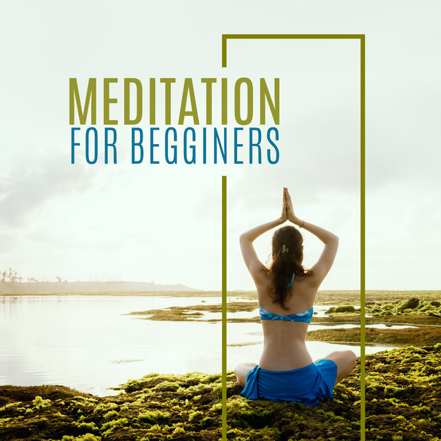 Meditation for Begginers - 15 Melodies that will Put You in a State of Total Concentration