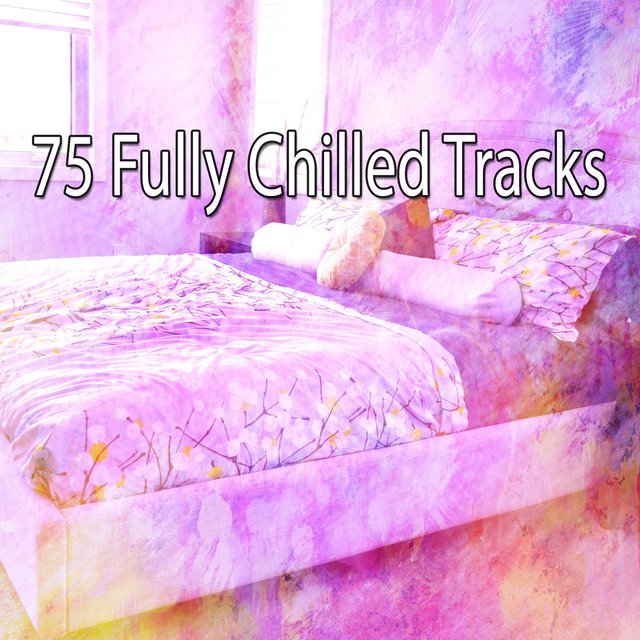 75 Fully Chilled Tracks