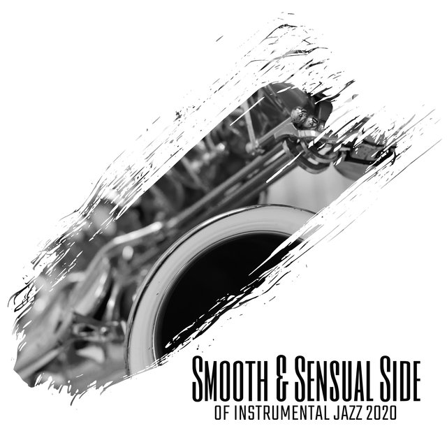 Smooth & Sensual Side of Instrumental Jazz 2020