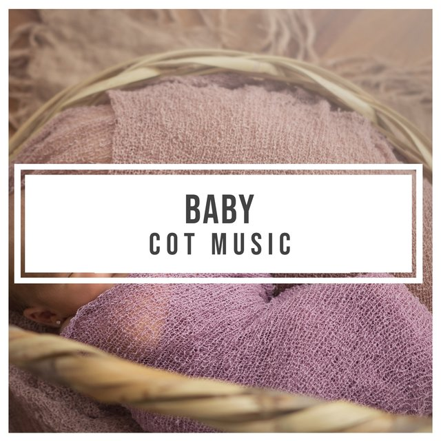 Chilled Baby Cot Music