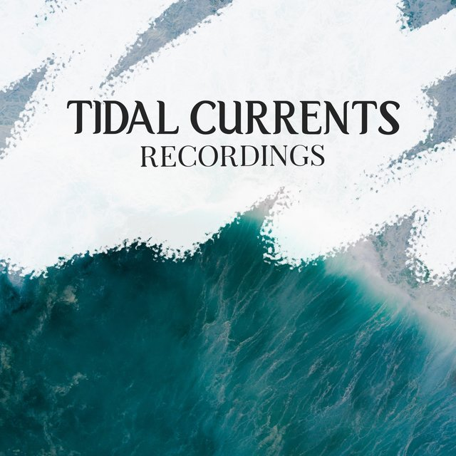 2020 Dreamy Tidal Currents Recordings