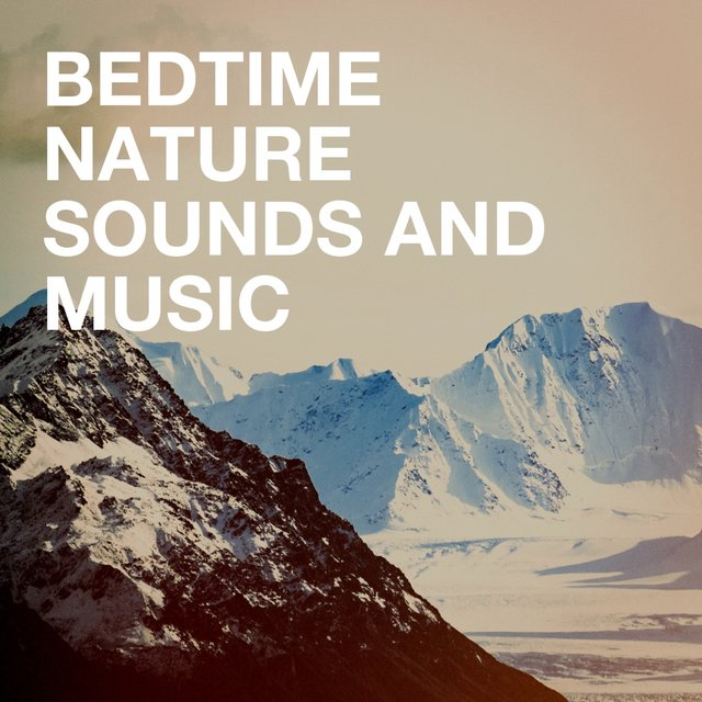 Bedtime Nature Sounds and Music