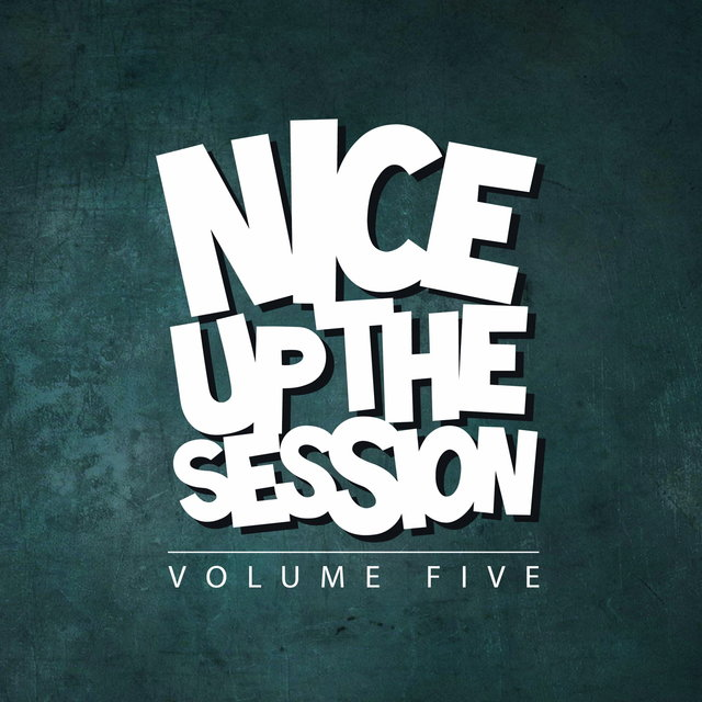 NICE UP! The Session, Vol. 5