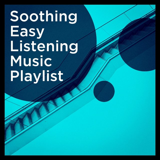 Soothing easy listening music playlist