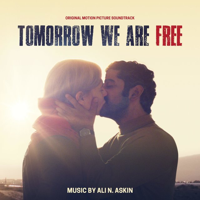 Tomorrow We Are Free (Original Motion Picture Soundtrack)