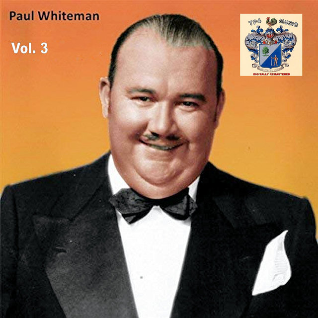 Paul Whiteman Vol. 3