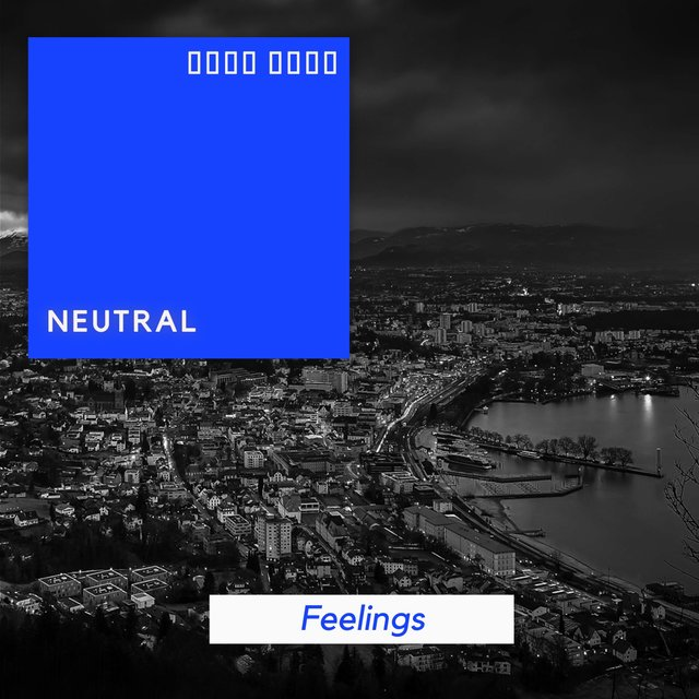 # 1 Album: Neutral Feelings