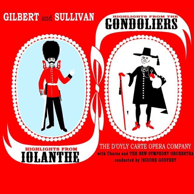 Highlights From The Gondoliers & Iolanthe, Pt. 1