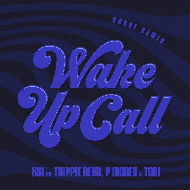 Wake Up Call (feat. Trippie Redd, Tobi & P Money) [Yoshi Remix]