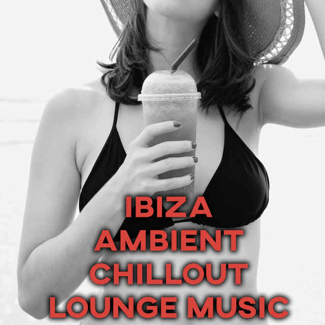 Ibiza Ambient Chillout Lounge Music (2020)