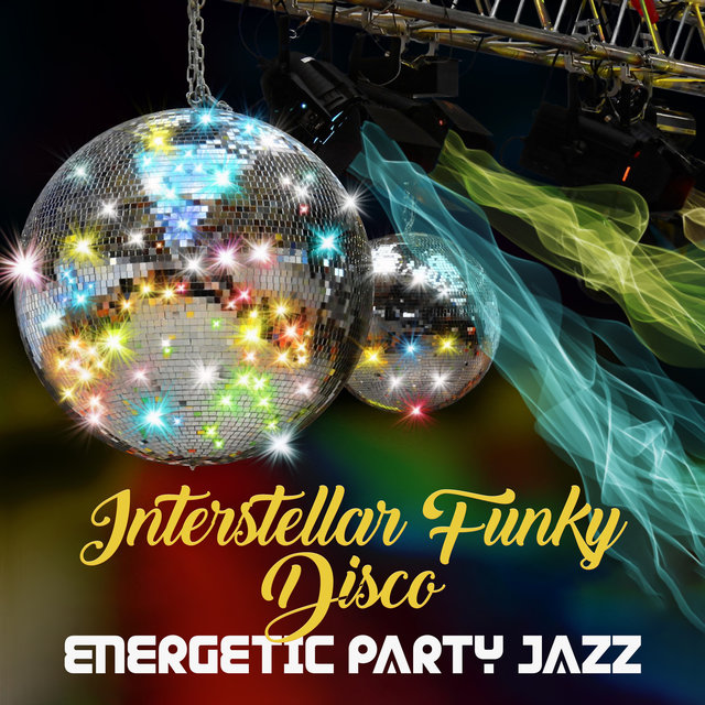 Interstellar Funky Disco: Energetic Party Jazz