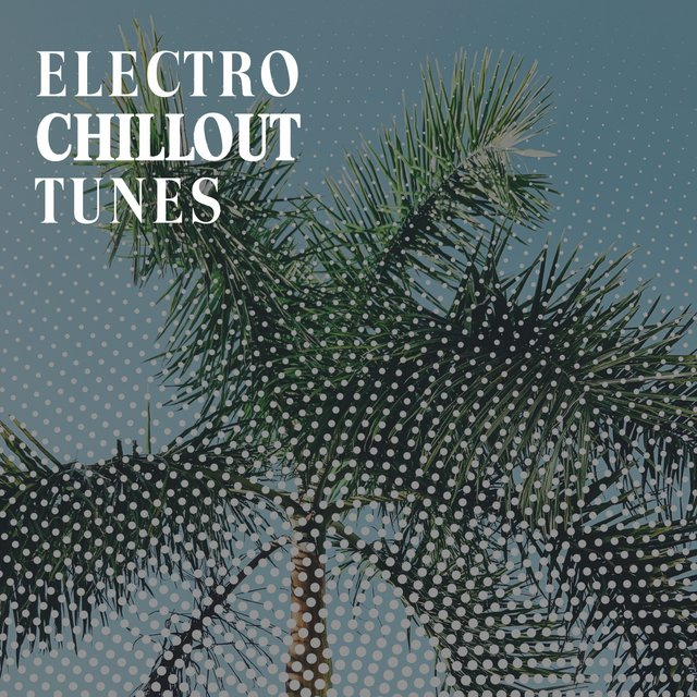 Electro Chillout Tunes
