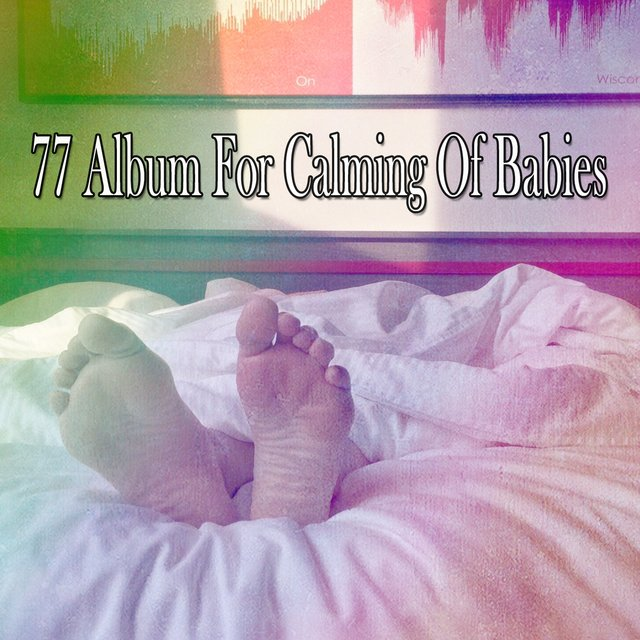 77 Album for Calming of Babies