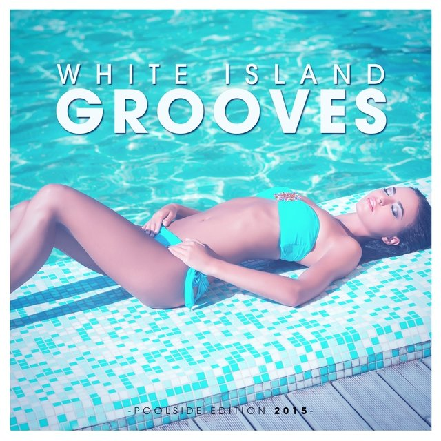 White Island Grooves - Poolside Edition 2015