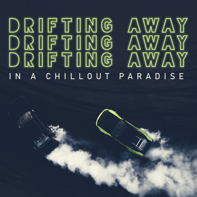 Drifting Away in a Chillout Paradise - Deep Relaxation, Chilled Lounge, Chillout Music, Relaxing Beats to Rest, Relax Zone, Total Calming Down