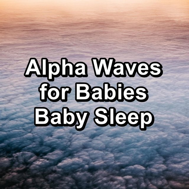 Alpha Waves for Babies Baby Sleep