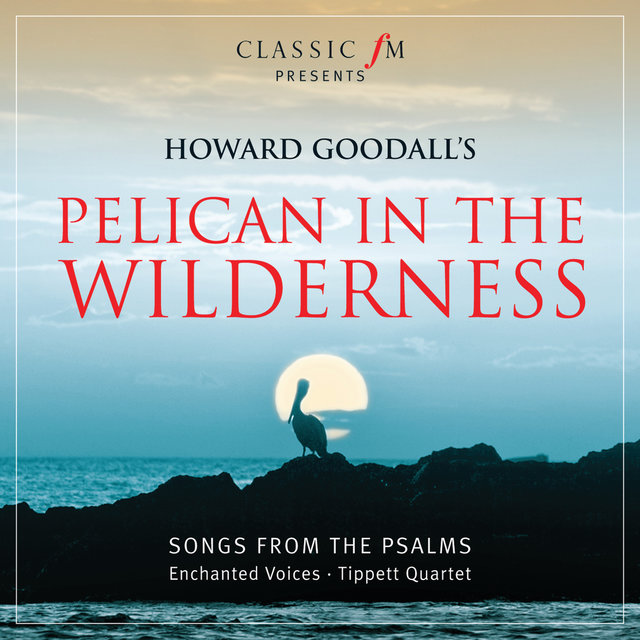 Pelican In The Wilderness (Songs From The Psalms - Digital Exclusive)
