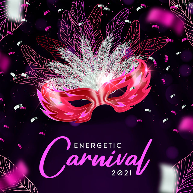 Energetic Carnival 2021 - Latin Tropical Dance Rhythms for Amazing Fiesta