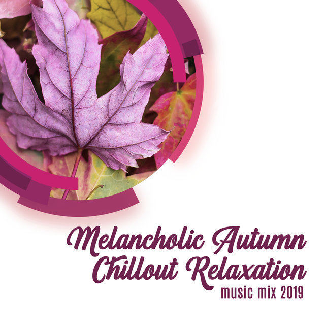 Melancholic Autumn Chillout Relaxation Music Mix 2019