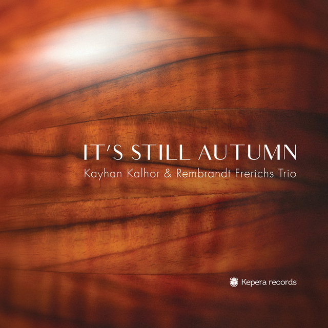 Cover art for album It's Still Autumn by Kayhan Kalhor, Rembrandt Frerichs Trio