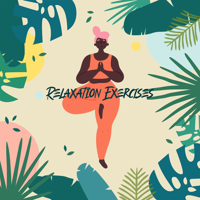 Relaxation Exercises – Music Perfect for Yoga or Meditation, Healing Therapy Music