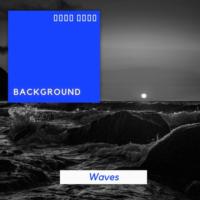 # Background Waves