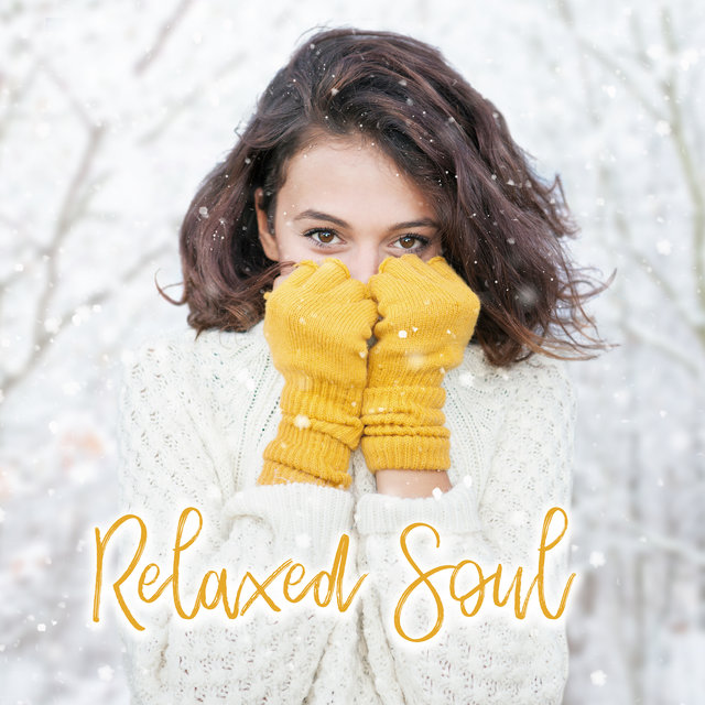 Relaxed Soul – Winter Jazz Relaxing Smooth Melodies