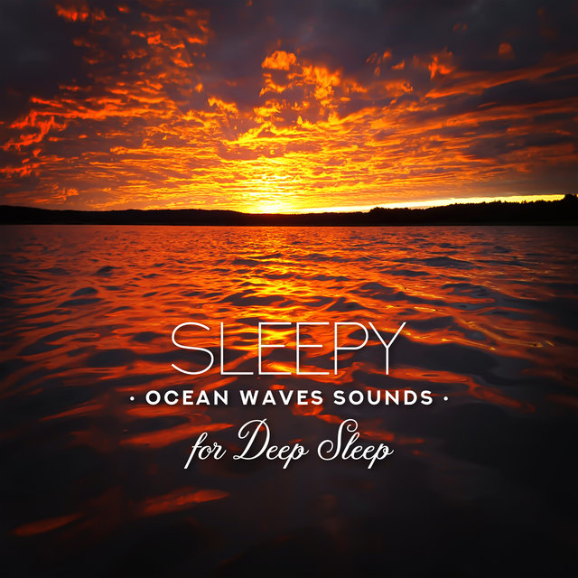 Sleepy Ocean Waves Sounds for Deep Sleep - Soothing Nature Sounds for Insomnia Cure & Healing Water