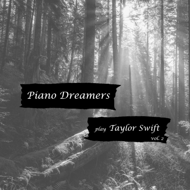 Piano Dreamers Play Taylor Swift, Vol. 2