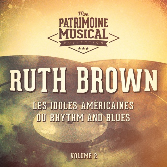 Les idoles américaines du rhythm and blues : Ruth Brown, vol. 2