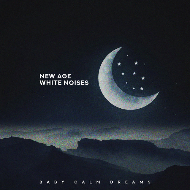New Age White Noises – Baby Calm Dreams