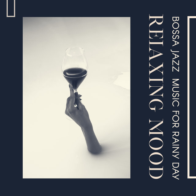 Bossa Jazz Music for Rainy Day (Relaxing Mood with Wine and Book)
