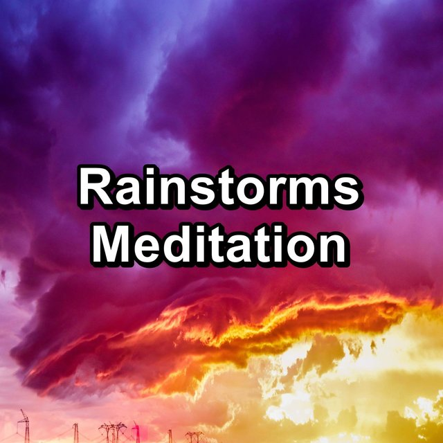 Rainstorms Meditation