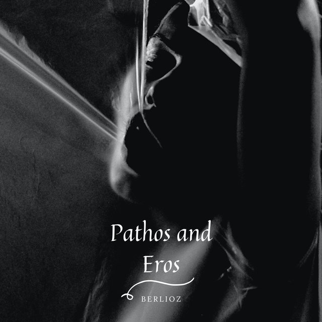 Pathos and Eros - Berlioz