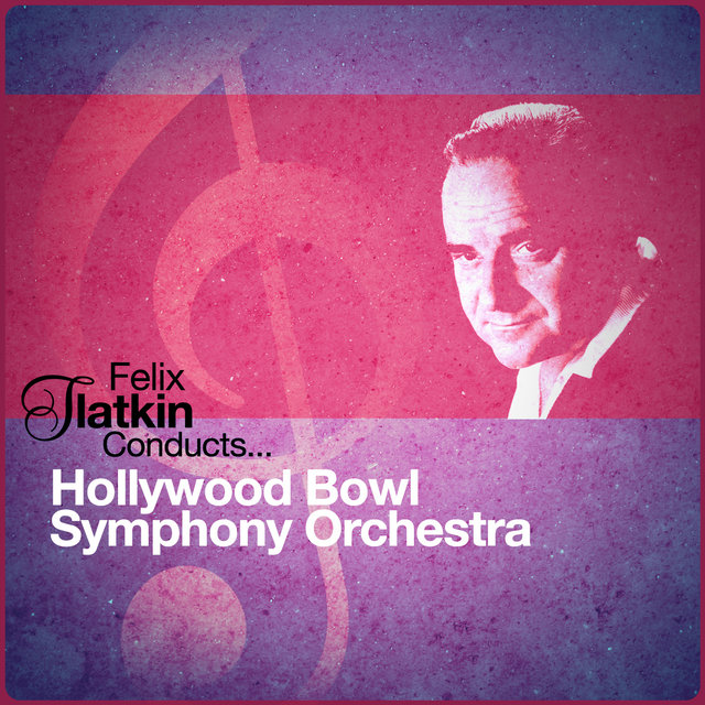 Felix Slatkin Conducts... Hollywood Bowl Symphony Orchestra