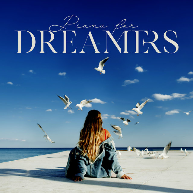 Piano for Dreamers: 2020 Unique Piano Only Music Propositions Compilation