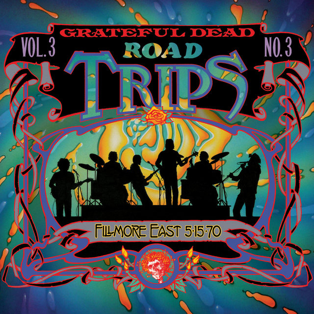 Road Trips Vol. 3 No. 3: Fillmore East, New York, NY 5/15/70 (Live)