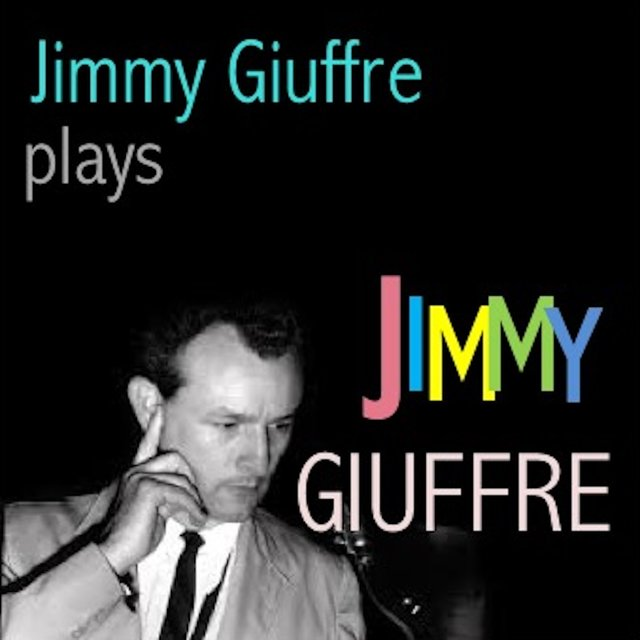Jimmy Giuffre plays Jimmy Giuffre