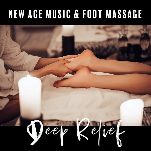 New Age Music & Foot Massage (Deep Relief in the Spa, Take Care of Your Healthy)